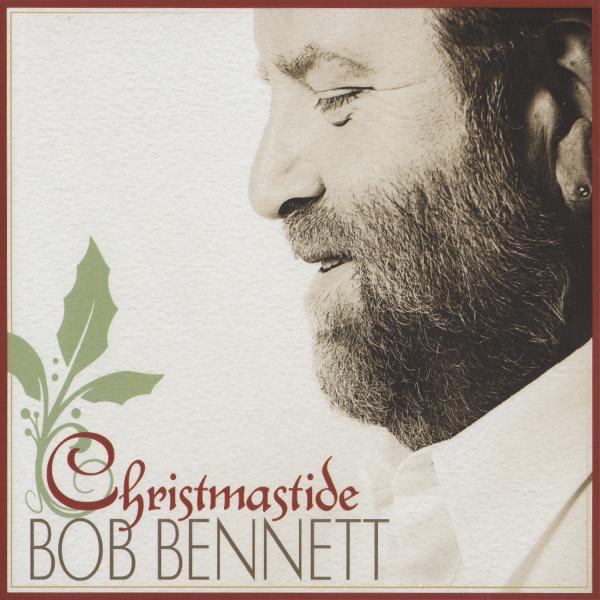 Bob Bennett: Christmastide